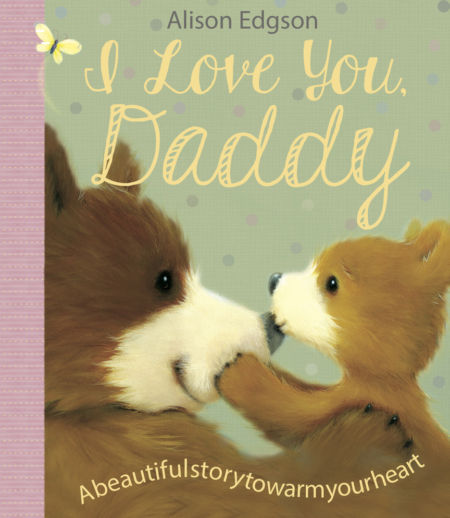 I Love You, Daddy board book
