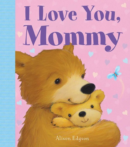 I Love You, Mommy board book