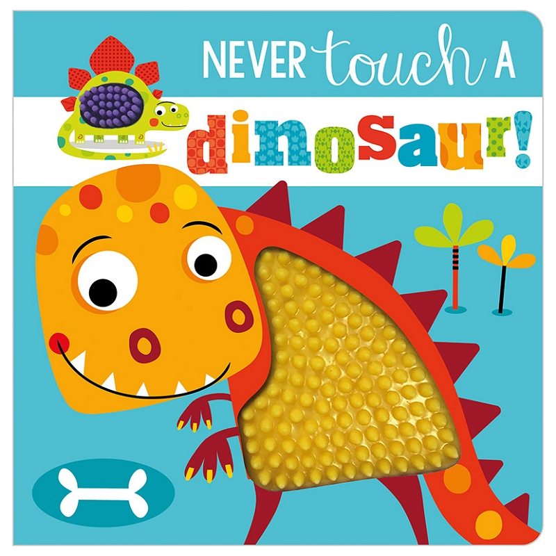 Never Touch a Dinosaur! book