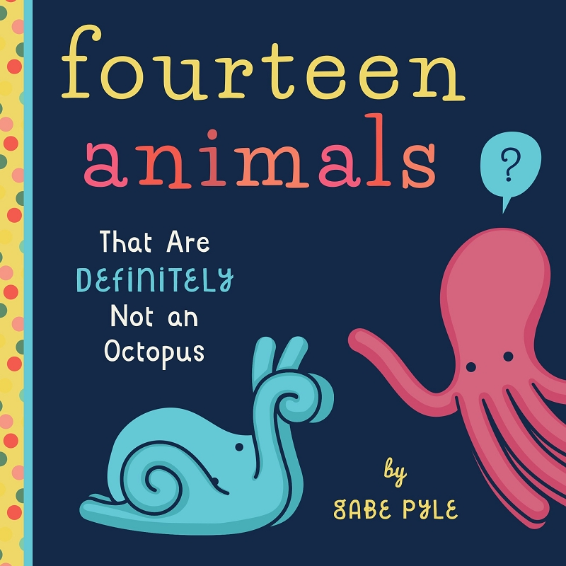 Fourteen Animals (That Are Definitely Not an Octopus)