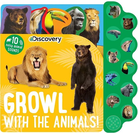 Discovery: Growl with the Animals sound book